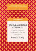 Decolonisations Compared  - Nicholas Tarling