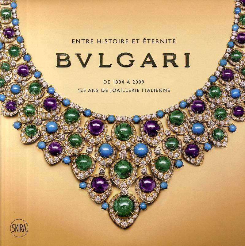 Bulgari ; de 1884 à 2009, 125 ans de joaillerie italienne
