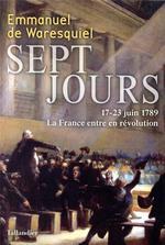 Sept jours : 17-23 juin 1789, la France entre en révolution