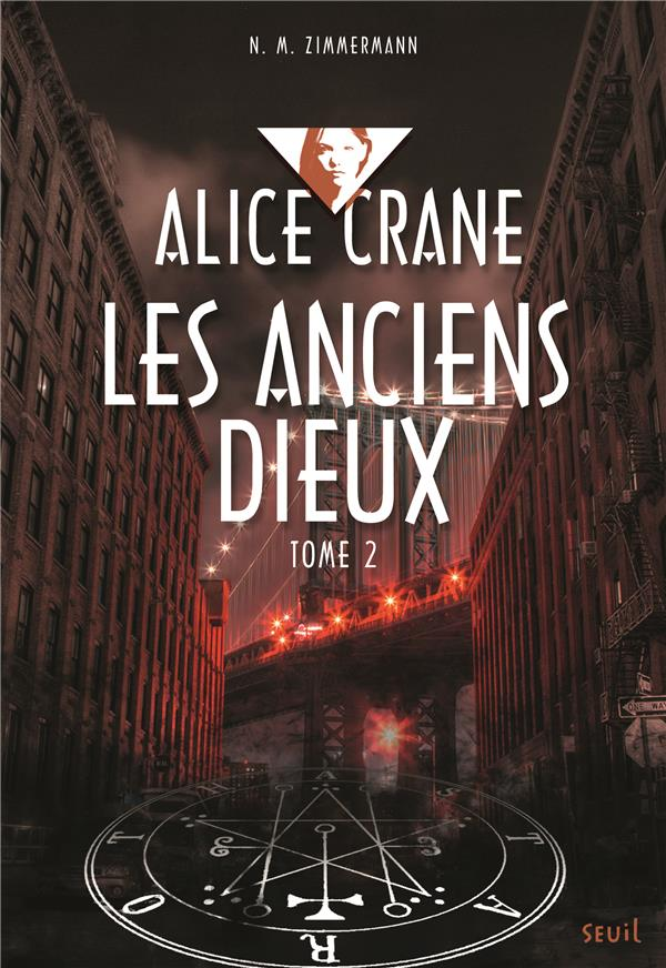 Alice Crane t.2. ; les anciens dieux