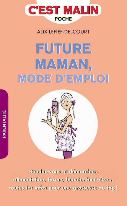 C'est malin poche ; future maman mode d'emploi