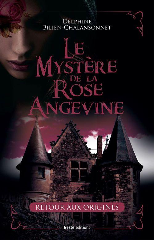 Le mystère de la rose angevine t.1 ; retour aux origines  - Delphine Bilien  - Delphine Bilien-Chalansonnet