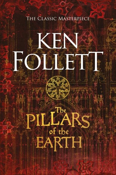 THE PILLARS OF THE EARTH - THE KINGSBRIDGE NOVELS 1