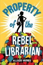 Vente Livre Numérique : Property of the Rebel Librarian  - Allison Varnes