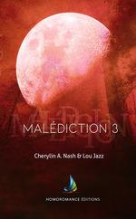 Vente Livre Numérique : Malédiction 3 | Livre lesbien, roman lesbien  - Lou Jazz - Cherylin A.Nash