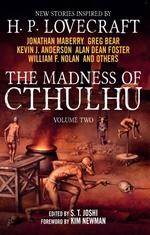 The Madness of Cthulhu Anthology Volume Two  - S T Joshi