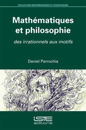Mathématiques et philosophie ; des irrationnels aux motifs