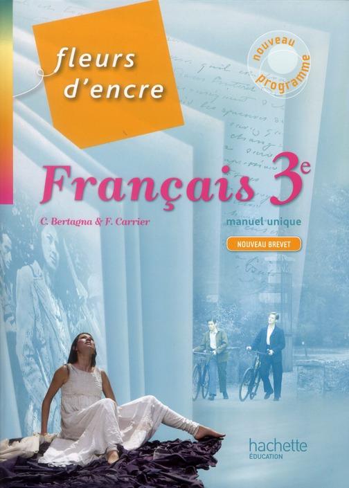 Fleurs D'Encre; Francais ; 3eme ; Livre De L'Eleve (Edition 2012)