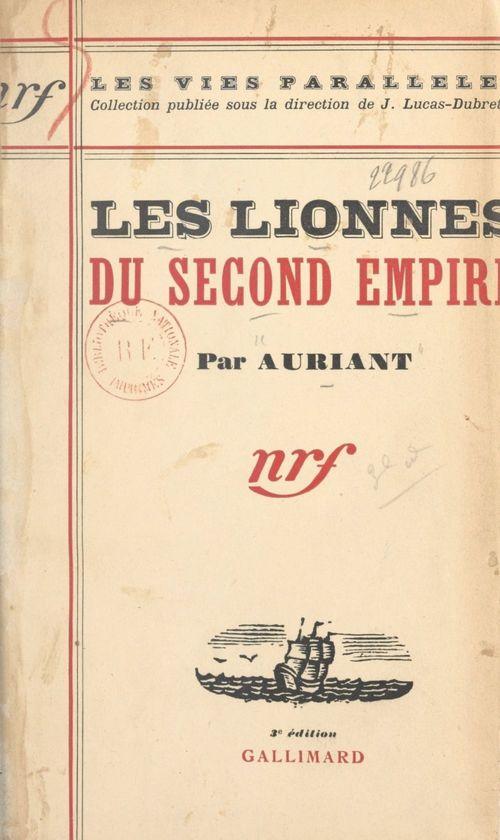 Les lionnes du Second Empire  - Auriant
