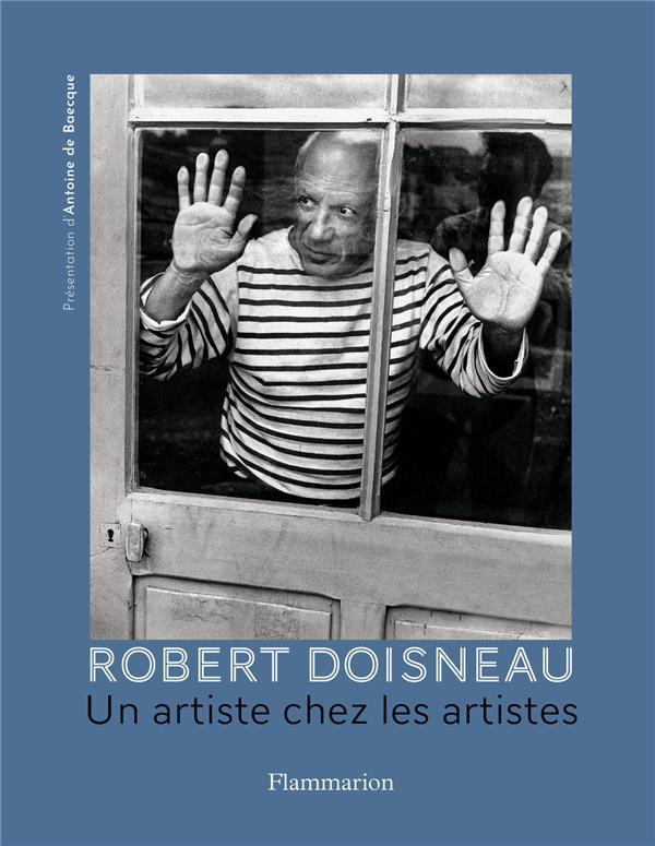 Robert Doisneau, un artiste chez les artistes