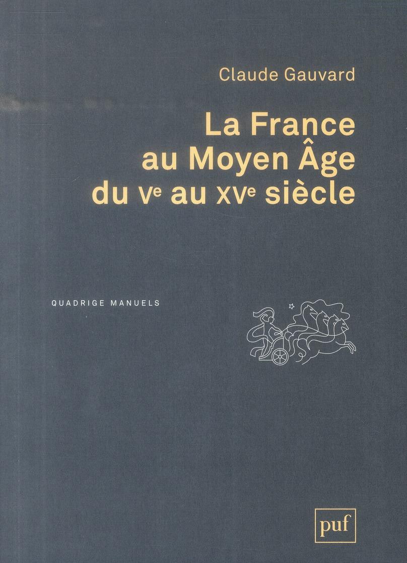 La France au Moyen-âge du Ve au XVe siècle (3e édition)