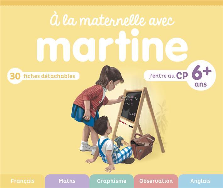 à la maternelle avec Martine ; j'entre au CP ; 6 ans et plus