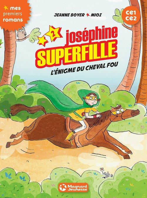 Joséphine Superfille T.2 ; l'énigme du cheval fou