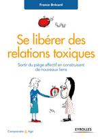 Vente Livre Numérique : Se libérer des relations toxiques  - France Brécard