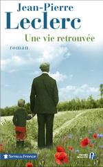 Vente EBooks : Une vie retrouvée  - Jean-Pierre Leclerc
