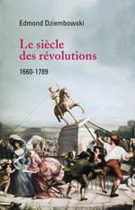Vente Livre Numérique : Le Siècle des Révolutions (1660-1789)  - Edmond DZIEMBOWSKI