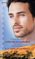 Vente Livre Numérique : L'héritier du Maraban - A la merci d'un prince  - Emma Darcy - Sharon Kendrick