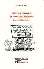 Médias colons et mondialisation  - Jean-David N'Da