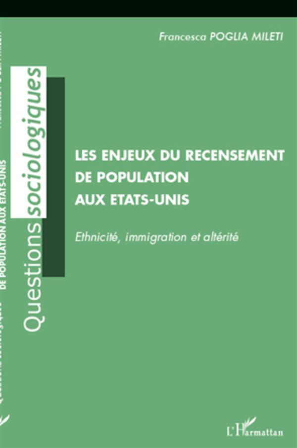 Les enjeux du recensement de population aux Etats-Unis ; ethnicité, immigration et altérité