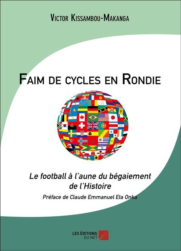 Faim de cycles en Rondie ; le football à l'aune du bégaiement de l'histoire