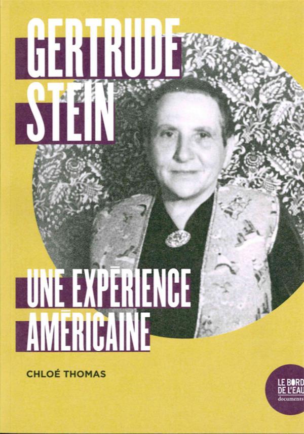 Gertrude Stein ; une expérience américaine