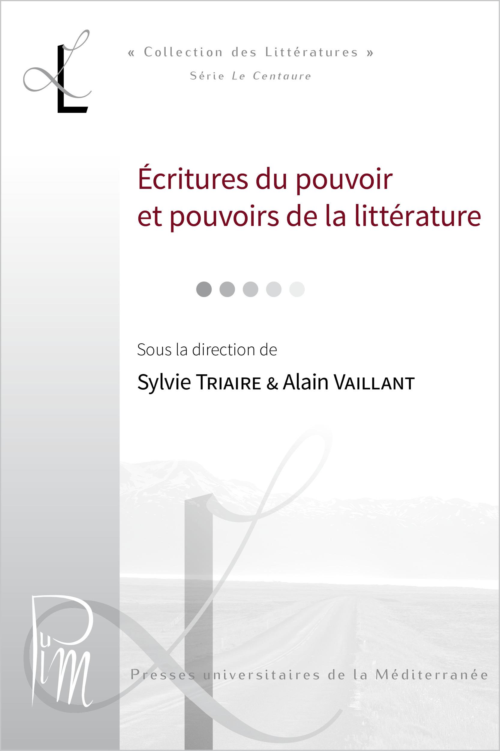 Ecritures du pouvoir et pouvoirs de la litterature.3 juin 2001