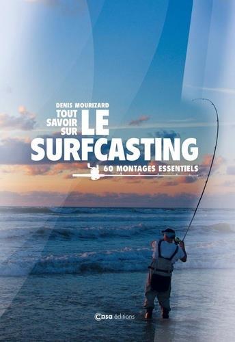 Le surfcasting ; 60 montages essentiels
