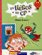 Les héros du CP niveau 2 ; attaque des poux !