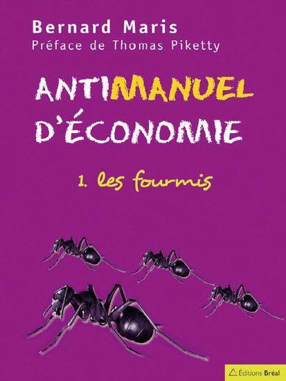 ANTIMANUEL D'ECONOMIE T.1 -  LES CIGALES