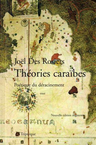 Theories caraibes ; poetique du deracinement