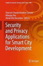 Security and Privacy Applications for Smart City Development  - Aboul-Ella Hassanien - Nilanjan Dey - Sharvari Chandrashekhar Tamane