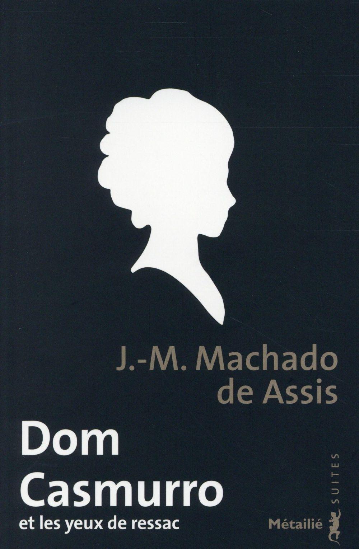 Dom Casmurro et les yeux de ressac