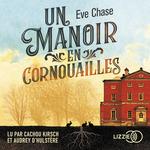 Vente AudioBook : Un manoir en Cornouailles  - Eve CHASE