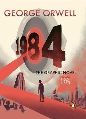 NINETEEN EIGHTY-FOUR - THE GRAPHIC NOVEL