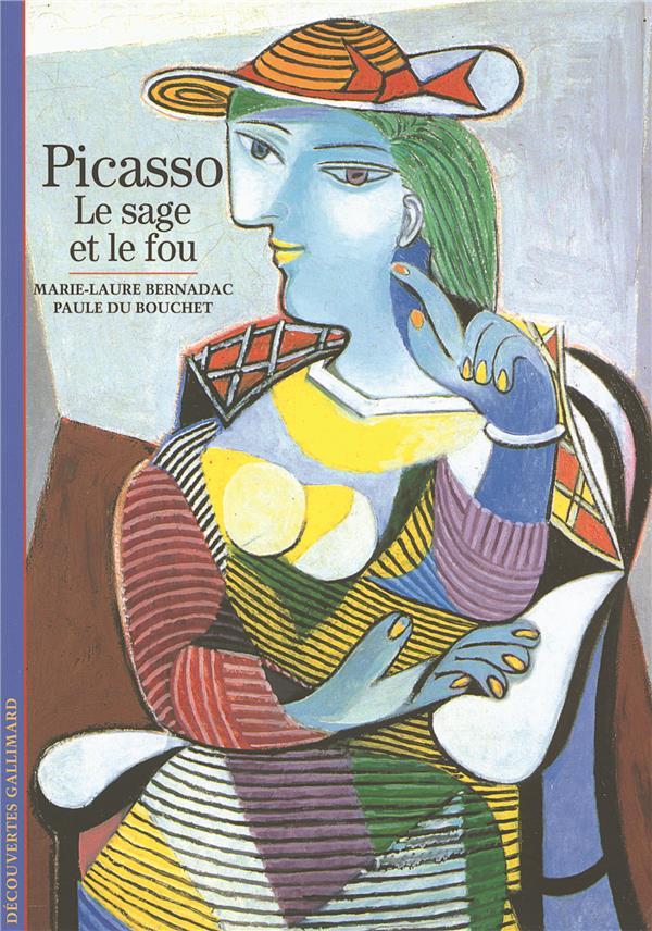 Picasso ; le sage et le fou