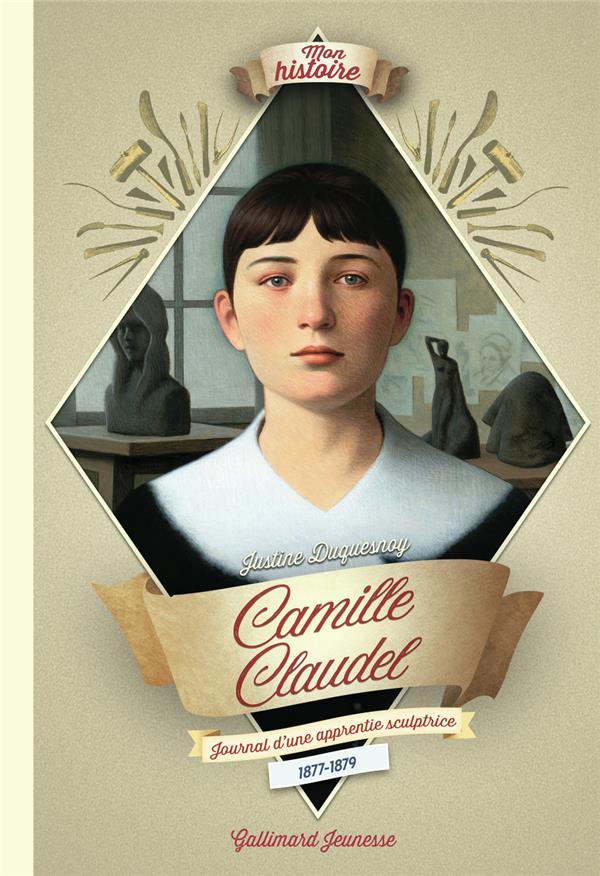 CAMILLE CLAUDEL - JOURNAL D'UNE APPRENTIE SCULPTRICE, 1877-1879