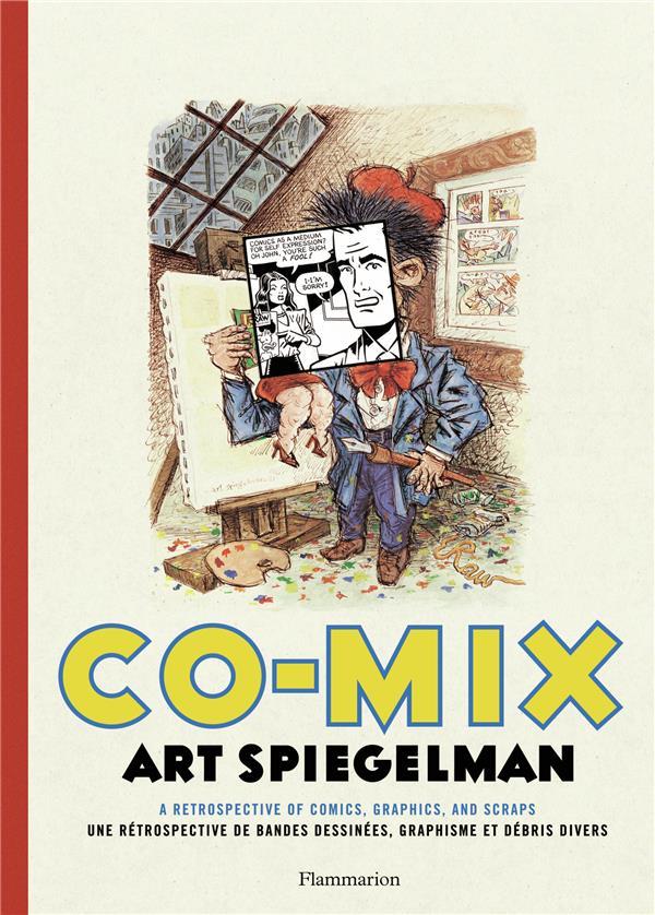 Co-mix ; art spiegelman ; une rétrospective de bandes dessinées, graphisme et débris divers