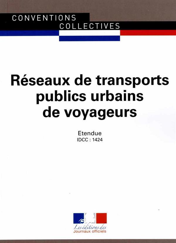 Réseaux de transports publics urbains de voyageurs ; convention collective nationale étendue, IDCC 1424 (7e édition)