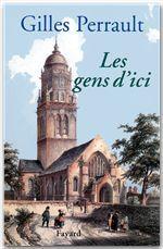 Les Gens d'ici  - Gilles Perrault