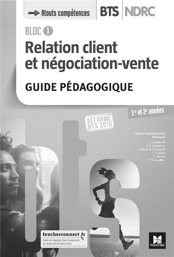 Bloc 1 relation client et négociation-vente ; BTS ndrc 1&2 (édition 2018)