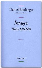 Images, mes catins  - Daniel Boulanger - de l'Académie Goncourt Daniel Boulanger