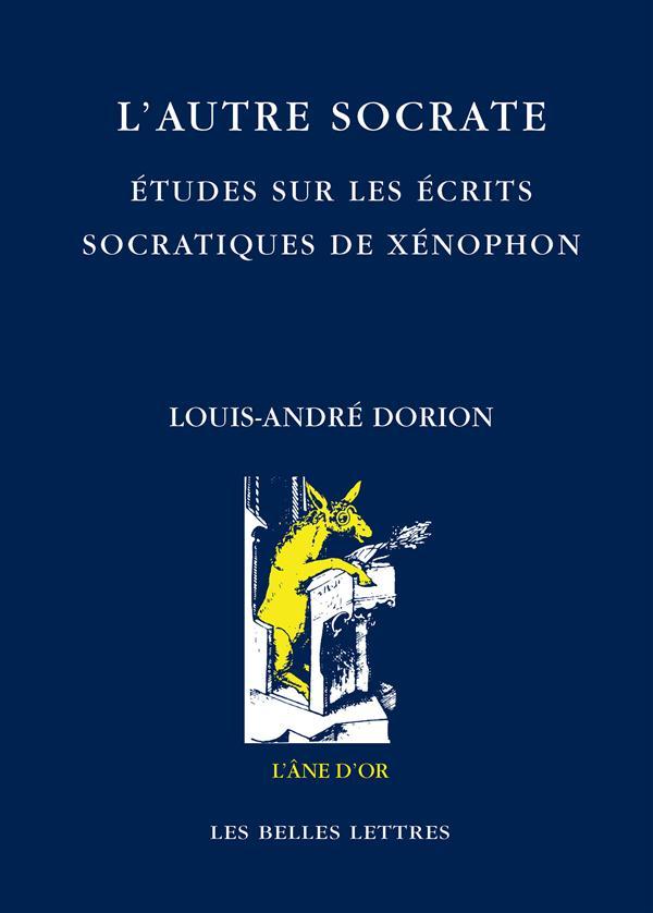 L'autre socrate ; études sur les écrits socratiques de Xénophon