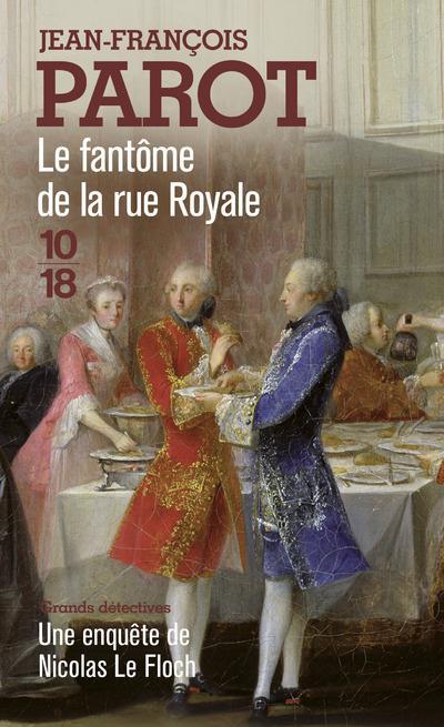 Les enquêtes de Nicolas Le Floch T.3 ; le fantôme de la rue Royale