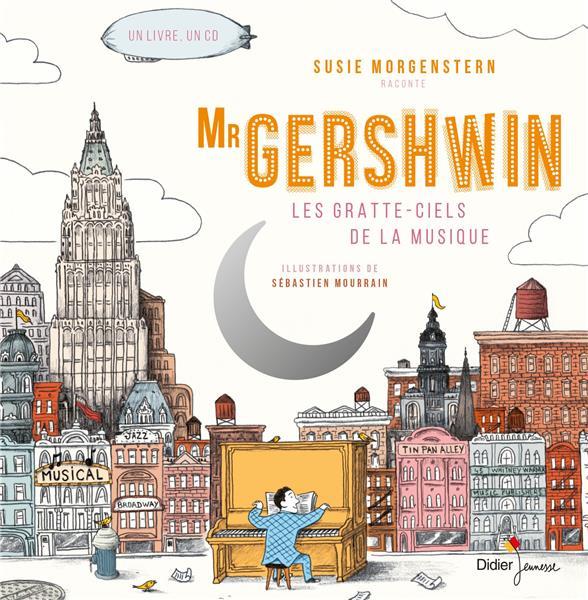 MISTER GERSHWIN  -  LES GRATTE-CIELS DE LA MUSIQUE