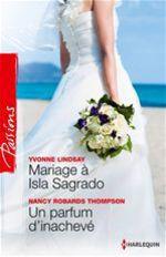 Vente Livre Numérique : Mariage à Isla Sagrado - Un parfum d'inachevé  - Nancy Robards Thompson - Yvonne Lindsay