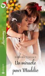 Vente EBooks : Un miracle pour Maddie  - Barbara Wallace