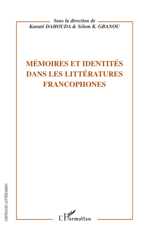 Memoires Et Identites Dans Les Litteratures Francophones