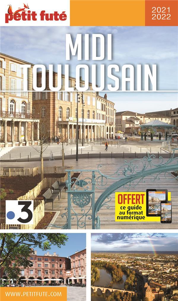 GUIDE PETIT FUTE ; REGION T.31 ; Midi toulousain, Pyrénées, Gascogne (édition 2021/2022)