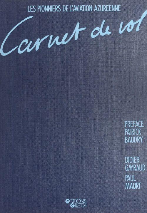 Carnet de vol  - Paul Maurt  - Didier Gayraud