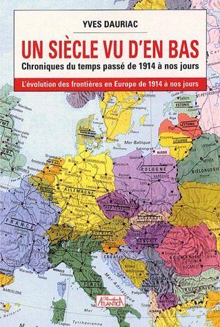 Un siècle vu d'en bas ; chroniques du temps passé de 1914 à nos jours
